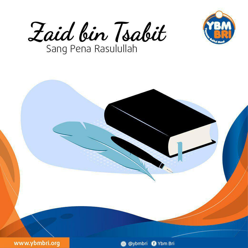 Zaid bin Tsabit, Sang Pena Rasulullah