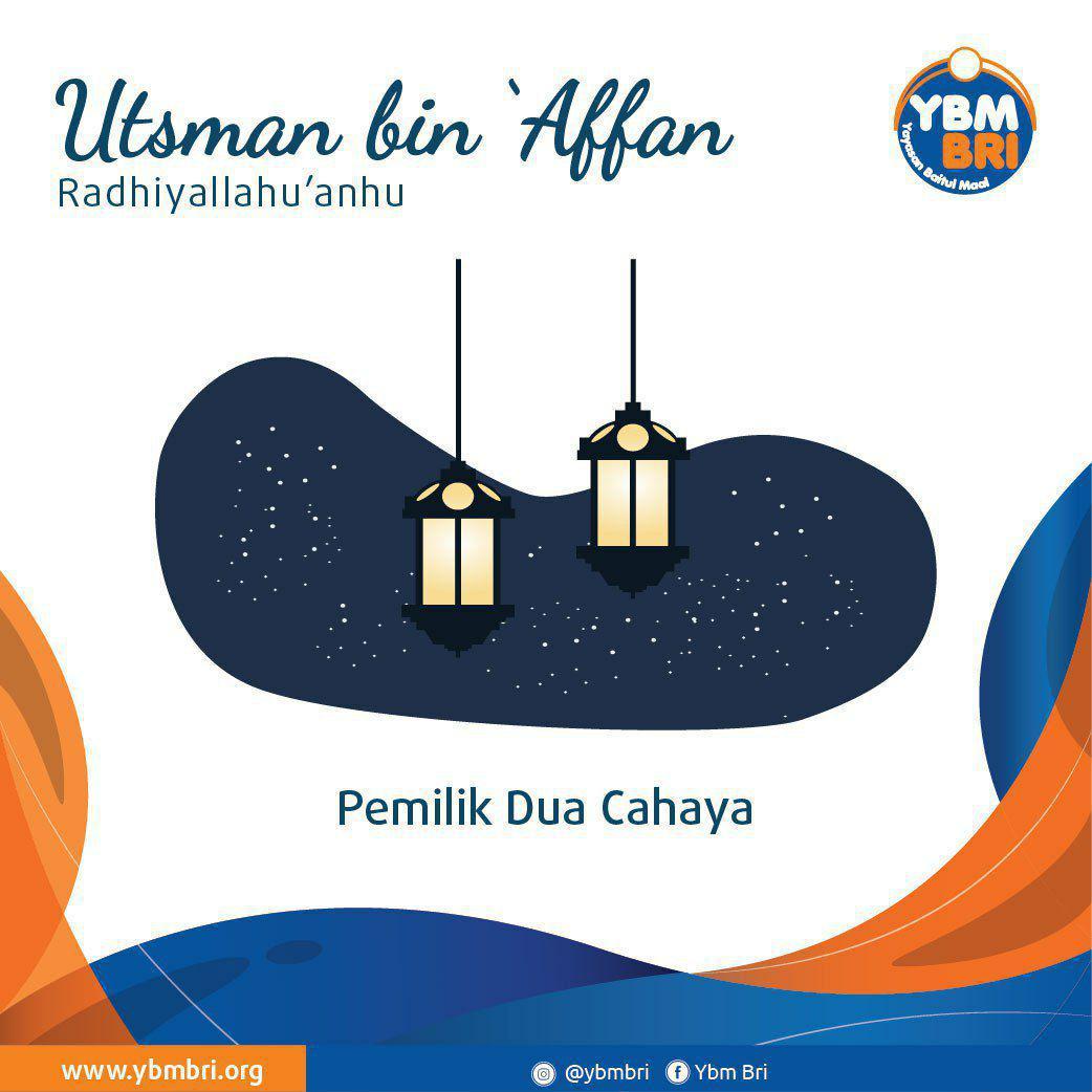 Utsman bin 'Affan Radhiyallahu 'anhu, Pemilik Dua Cahaya
