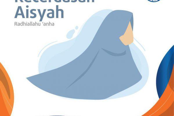 Kecerdasan Aisyah Radhiallahu 'anha