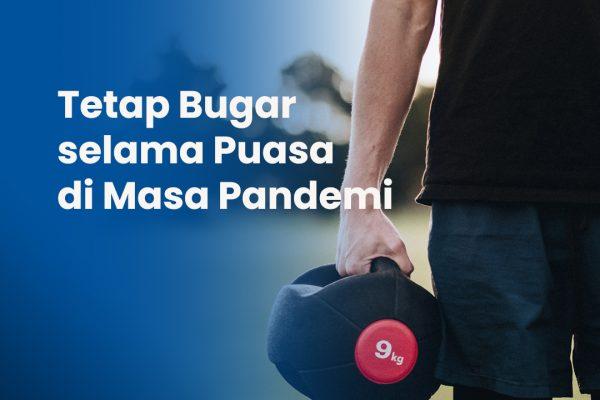 TETEP PUASA SEHAT DI TENGAH PANDEMI