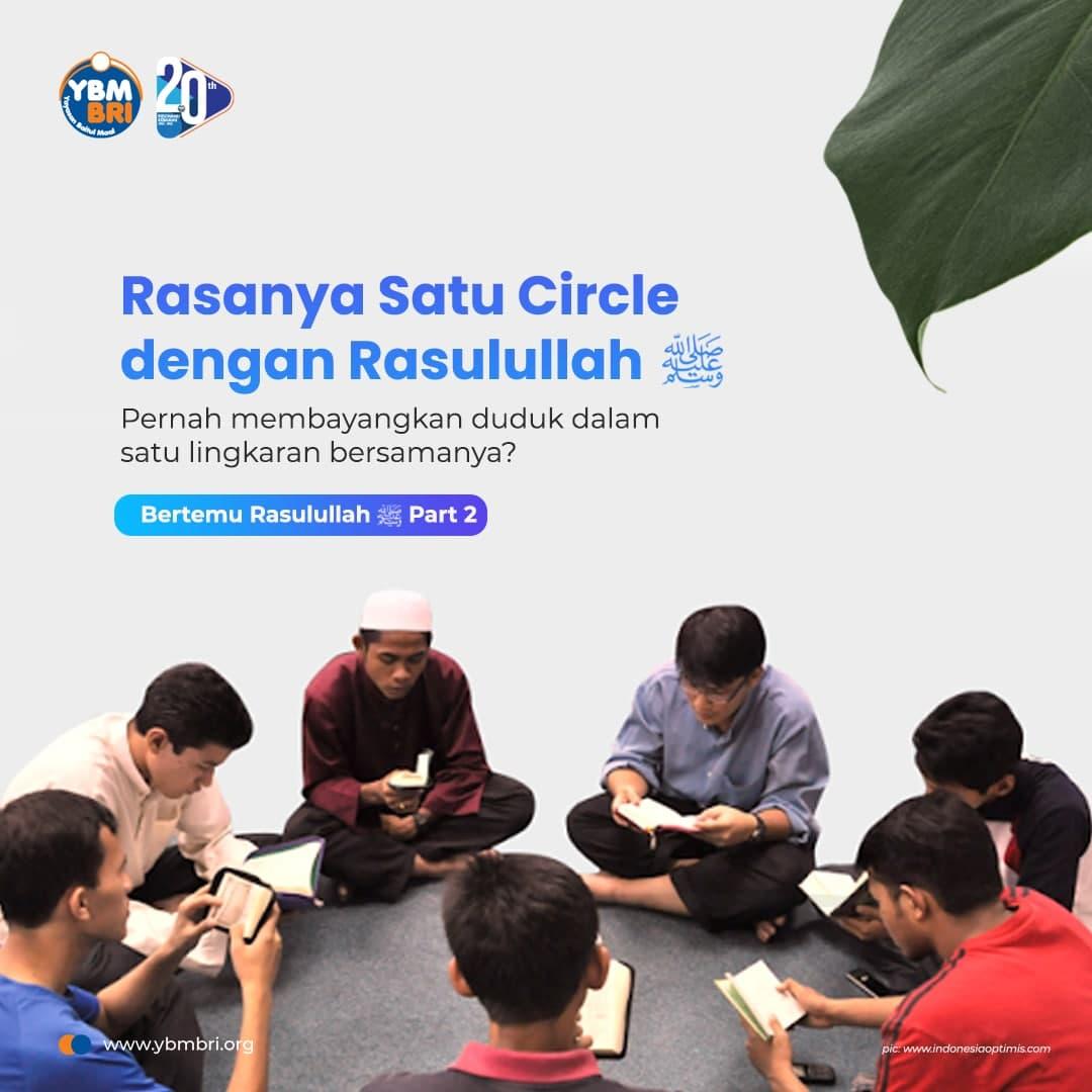 Rasanya Satu Circle dengan Rasulullah